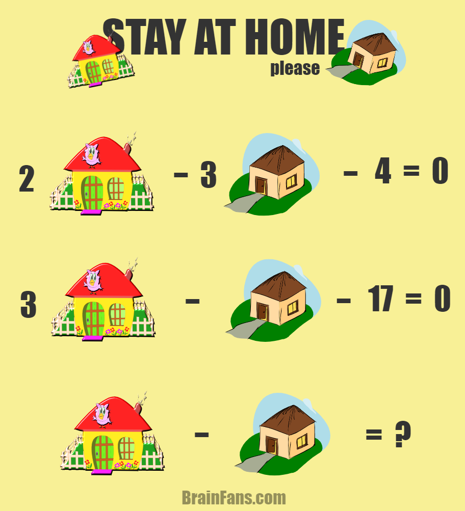 Brain teaser - Number And Math Puzzle - stay at home puzzle - New stay at home math puzzle is ready for you to be solved in minutes. Can you do it? Please remember - staying at home is the best option during these hard times. Stay healthy!