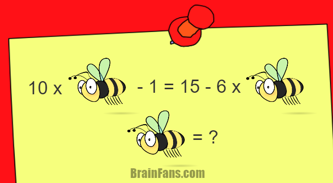 Brain teaser - Kids Riddles Logic Puzzle - Bee kids puzzle - Find the value for the bee. Can you solve this kids math?