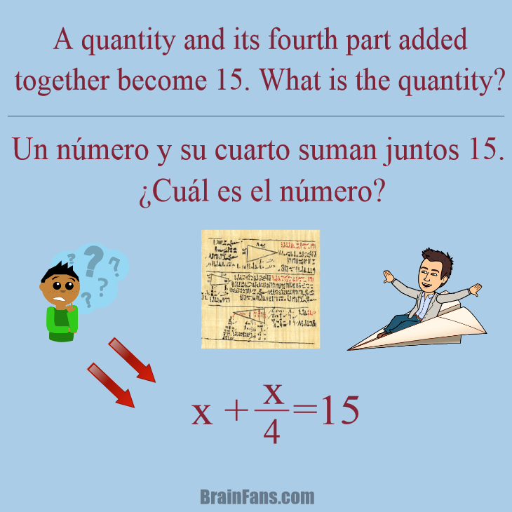 Brain teaser - Kids Riddles Logic Puzzle - Rhind Papyrus - 26 - Funny way to introduce maths' history and to look back to fractions and equations.