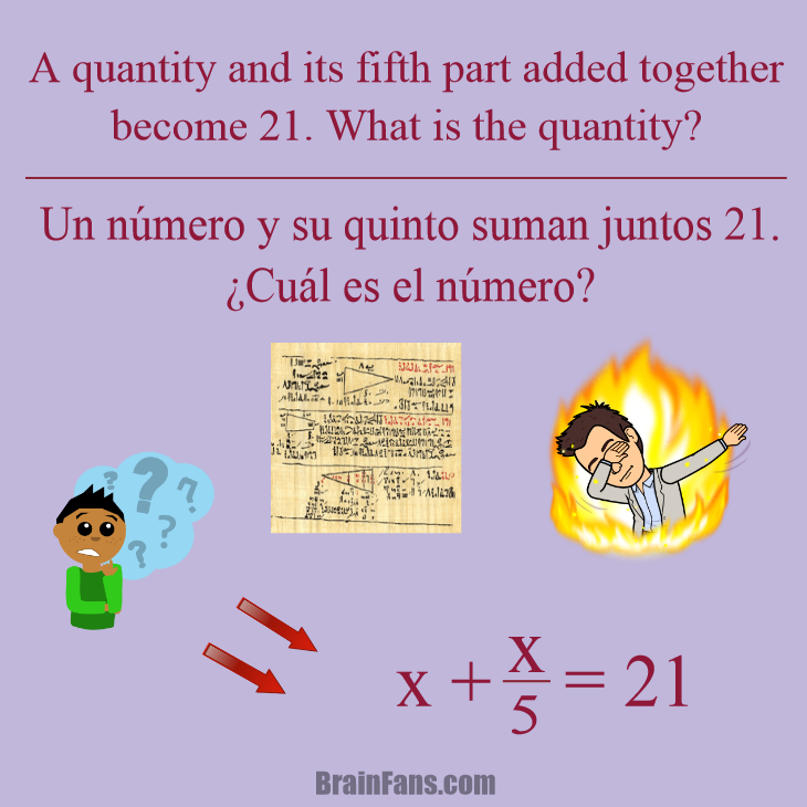 Brain teaser - Kids Riddles Logic Puzzle - Rhind Papyrus - 27 - Nice activity for maths' history, fractions and equations. The idea is read only the text... because the point is just think and write the equation.
