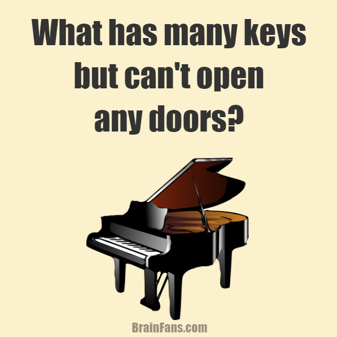 Brain teaser - Logic Riddle - What has many keys but can't open any doors? - What has many keys but can't open any doors?