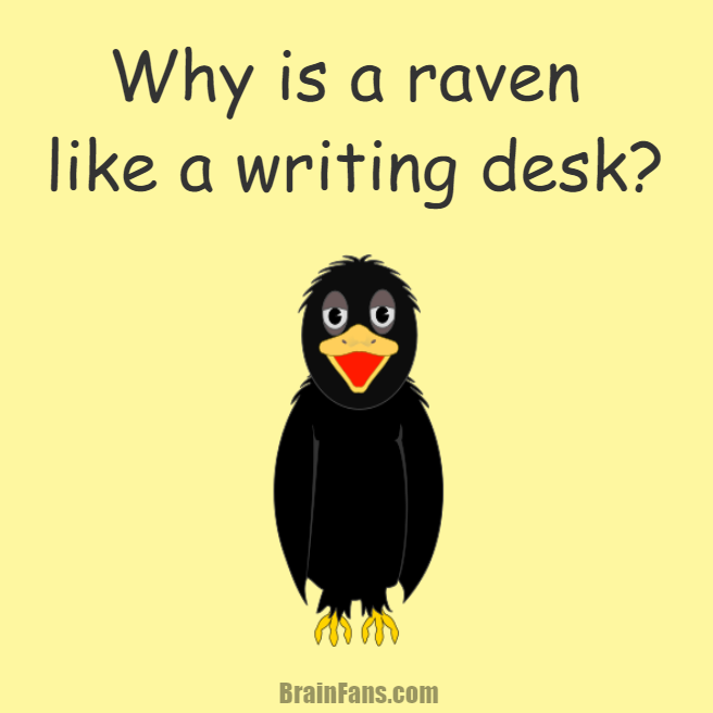 Brain teaser - Logic Riddle - Why is a raven like a writing desk? - Writing desk? Raven? Are you smart enough to solve this riddle?