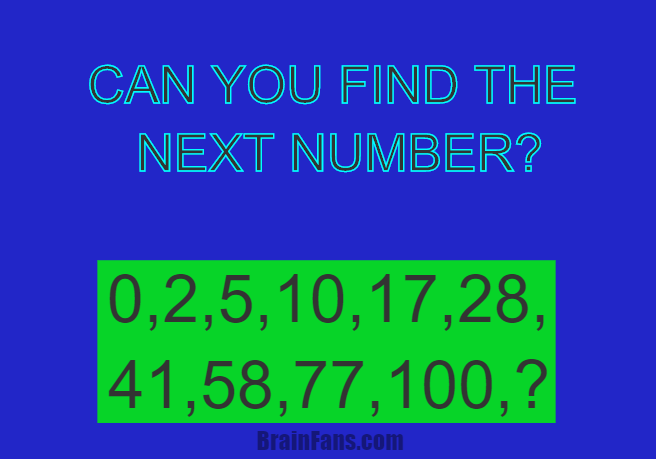 Brain teaser - Number And Math Puzzle - Can you find the next number? -