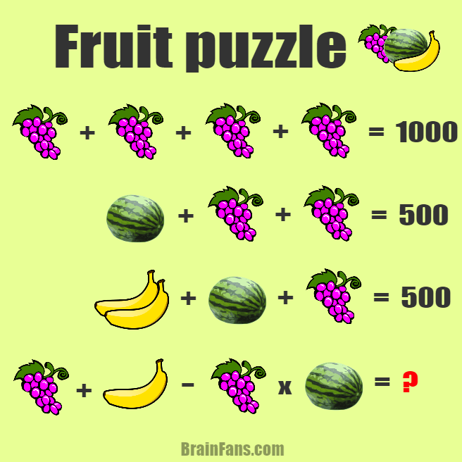 Brain teaser - Number And Math Puzzle - fruit puzzle - Grapes, Bananas, Watermelons - the right tough fruit puzzle for you. If you are skilled, go for the right answer!