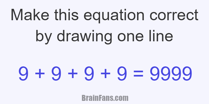 Brain teaser - Number And Math Puzzle - Make this equation correct by drawing one line - Just draw a line so the equation is correct
