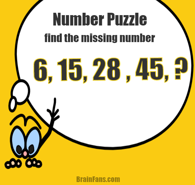 Brain teaser - Number And Math Puzzle - solve this number puzzle  - You have 4 numbers - 6, 15, 28, 45. Your goal is to find the fifth in a row based on the sequence pattern. Are you able to solve this brain teaser?