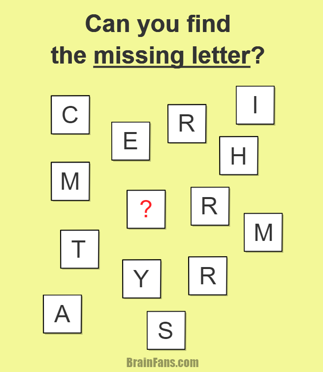 Brain teaser - Picture Logic Puzzle - can you find the missing letter riddle - Find the missing letter (red question mark). If you arrange all letters in a correct way, you will get two words. It's up to you now - can you be quick and find the words (and the letter)?
